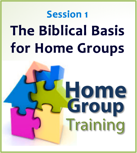 HGLT 1: The Biblical Basis for Home Group Ministry