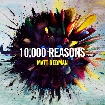 10,000 Reasons – Matt Redman